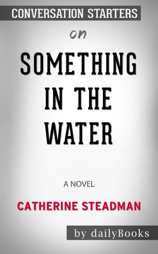 Daily Books - Something in the Water: A Novel by Catherine Steadman: Conversation Starters