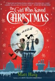 The Girl Who Saved Christmas - Matt Haig & Chris Mould by  Matt Haig & Chris Mould PDF Download