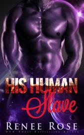 His Human Slave - Renee Rose book summary