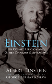Einstein on Cosmic Religion and Other Opinions and Aphorisms book