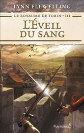Le Royaume de Tobin (Tome 3) - L'Éveil du sang