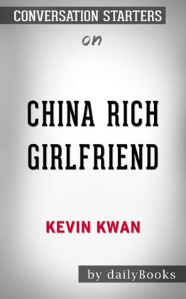 China Rich Girlfriend (Crazy Rich Asians Trilogy) by Kevin Kwan: Conversation Starters image