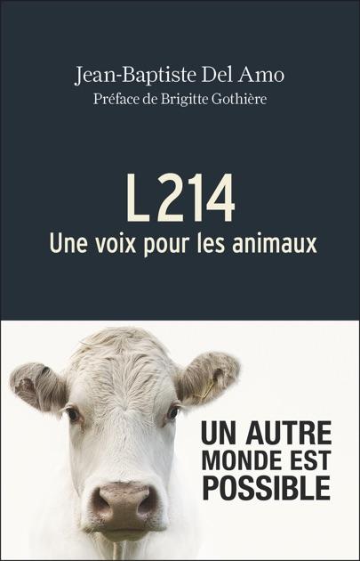 l214 une voix pour les animaux de jean baptiste amo sur ibooks