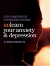 Unlearn Your Anxiety And Depression