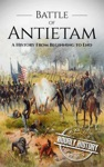 Battle Of Antietam A History From Beginning To End
