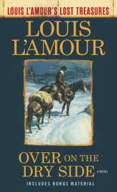 Over on the Dry Side (Louis L'Amour's Lost Treasures) book