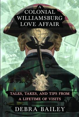 A Colonial Williamsburg Love Affair - Debra Bailey book