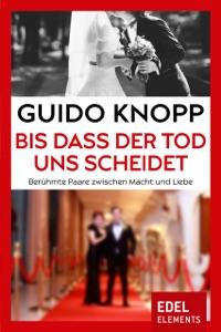 Bis dass der Tod uns scheidet von Guido Knopp Buch-Cover