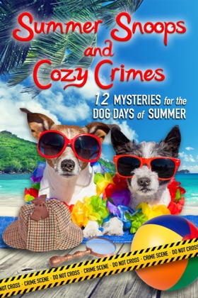 Summer Snoops and Cozy Crimes: 12 Mysteries for the Dog Days of Summer book cover
