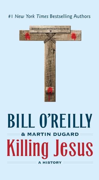 Killing Jesus - Bill O'Reilly & Martin Dugard book cover