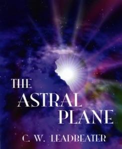 The Astral Plane da C. W. Leadbeater
