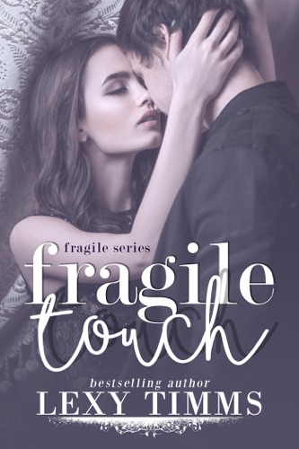 Lexy Timms - Fragile Touch