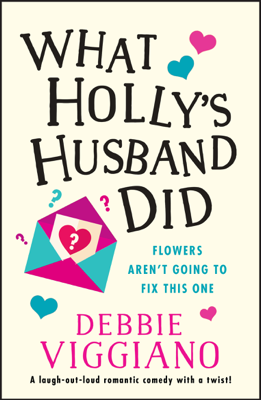 Debbie Viggiano - What Holly's Husband Did book