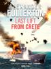 Alexander Fullerton - Last Lift from Crete bild