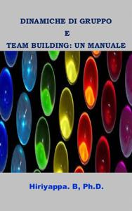 Dinamiche Di Gruppo E Team Building: Un Manuale Copertina del libro