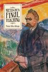 Nietzsches Final Teaching