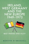 Ireland West Germany And The New Europe 1949-1973
