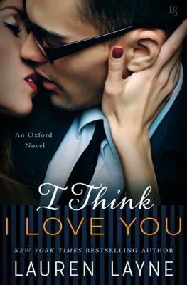 I Think I Love You - Lauren Layne book