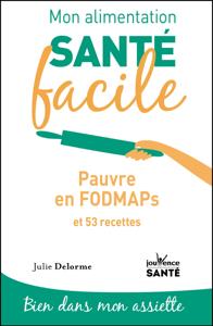 Mon alimentation santé facile : Pauvre en FODMAPs Book Cover