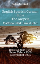 English Spanish German Bible The Gospels Matthew Mark Luke John
