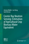 Cosmic Ray Neutron Sensing Estimation Of Agricultural Crop Biomass Water Equivalent