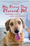 My Rescue Dog Rescued Me
