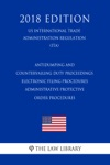 Antidumping And Countervailing Duty Proceedings - Electronic Filing Procedures - Administrative Protective Order Procedures US International Trade Administration Regulation ITA 2018 Edition