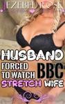 Husband Forced To Watch BBC Stretch Wife