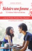 Séduire une femme : 10 idées mémorables pour un premier rendez-vous magique ! (séduction, rencard, rencart, drague, draguer, galant)