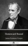 Homeward Bound By James Fenimore Cooper - Delphi Classics Illustrated