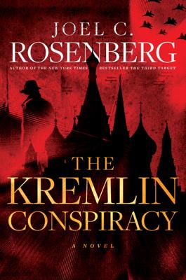 The Kremlin Conspiracy - Joel C. Rosenberg book