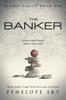 The Banker - Penelope Sky