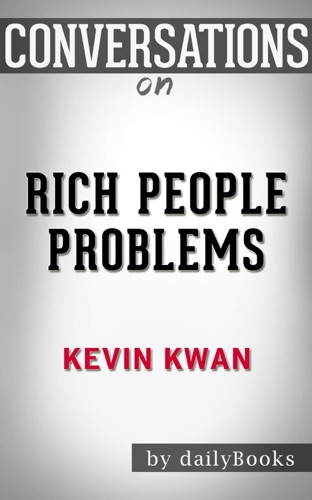 dailyBooks - Conversations on Rich People Problems: by Kevin Kwan  Conversation Starters