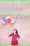 Rainbow Crush Light-Hearted LGBT Fiction For Teens