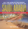 All The Sand In The Desert Cant Cover Up The Beauty Of Saudi Arabia - Geography Book Grade 3  Childrens Geography Books