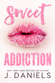 Sweet Addiction - J Daniels book summary