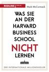 Was Sie An Der Harvard Business School Nicht Lernen