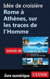 IDéE DE CROISIèRE ROME à ATHèNES, SUR LES TRACES DE LHOMME