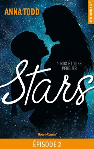 Anna Todd - Stars - tome 1 Nos étoiles perdues Episode 2