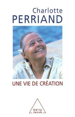 Une vie de création - Charlotte Pierrand