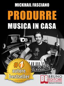Produrre Musica In Casa Copertina del libro