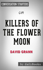 Killers of the Flower Moon by David Grann: Conversation Starters