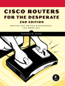 Cisco Routers for the Desperate, 2nd Edition Book Cover
