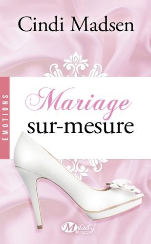 Cindi Madsen - Mariage sur-mesure