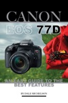 Canon Eos 77d An Easy Guide To The Best Features