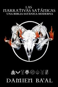 Las narrativas satánicas: Una biblia satánica moderna Book Cover