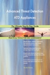 Advanced Threat Detection ATD Appliances The Ultimate Step-By-Step Guide