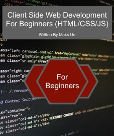 Client Side Web Development For Beginners (HTML/CSS/JS) book
