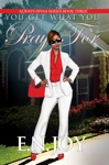 You Get What You Pray For Always Divas Series Book Three