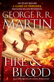 Fire and Blood - George R.R. Martin & Doug Wheatley book summary